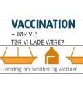 To kommende foredrag om vacciner